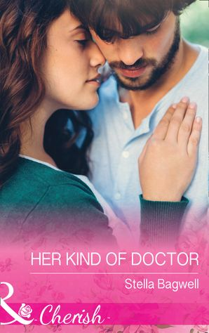 Her Kind Of Doctor (Mills & Boon Cherish) (Men of the West, Book 37) eBook  by Stella Bagwell