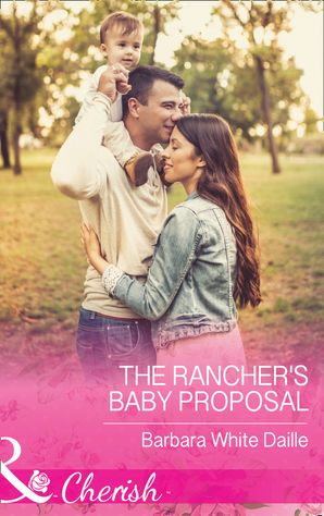 The Rancher's Baby Proposal (Mills & Boon Cherish) (The Hitching Post Hotel, Book 6) eBook  by Barbara White Daille