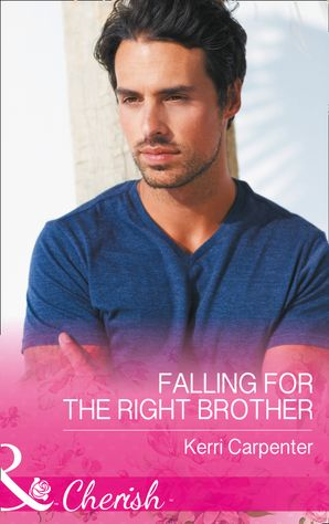 Falling For The Right Brother (Mills & Boon Cherish) (Saved by the Blog, Book 1) eBook  by Kerri Carpenter