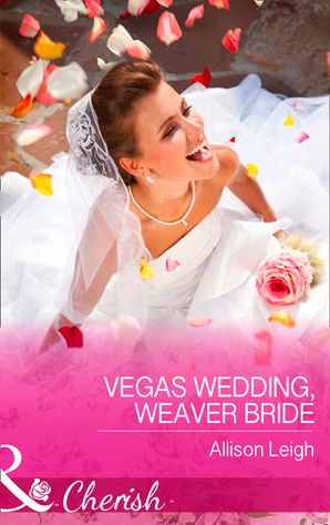 Vegas Wedding, Weaver Bride (Mills & Boon Cherish) (Return to the Double C, Book 11) eBook  by Allison Leigh