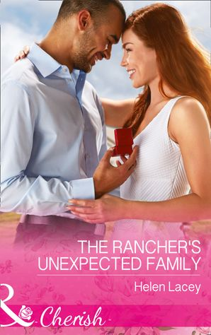 The Rancher's Unexpected Family (Mills & Boon Cherish) (The Cedar River Cowboys, Book 5) eBook  by Helen Lacey