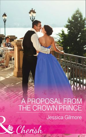 a-proposal-from-the-crown-prince-mills-and-boon-cherish-summer-at-villa-rosa-book-4