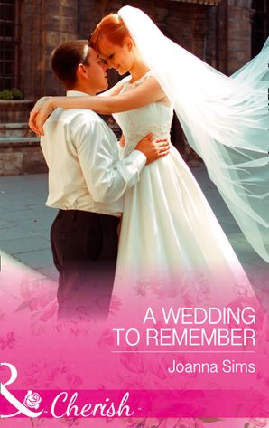 A Wedding To Remember (Mills & Boon Cherish) (The Brands of Montana, Book 6) eBook  by Joanna Sims