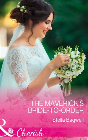 The Maverick's Bride-To-Order eBook  by Stella Bagwell
