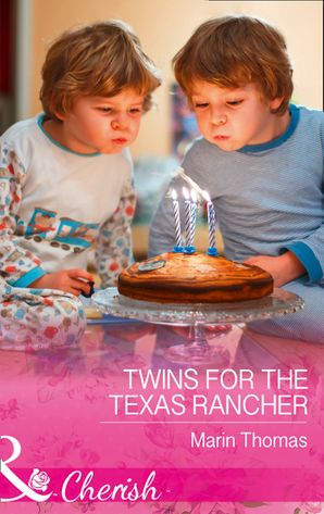 Twins For The Texas Rancher (Mills & Boon Cherish) (Cowboys of Stampede, Texas, Book 2)