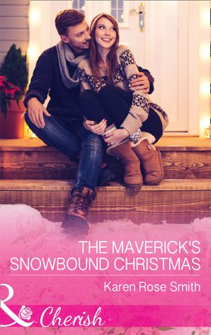 The Maverick's Snowbound Christmas (Mills & Boon Cherish) (Montana Mavericks: The Great Family Roundup, Book 5) eBook  by Karen Rose Smith