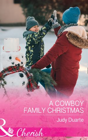A Cowboy Family Christmas (Mills & Boon Cherish) (Rocking Chair Rodeo, Book 3) eBook  by Judy Duarte