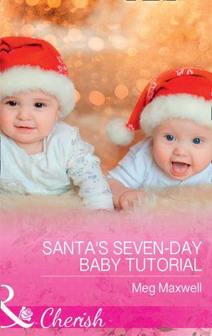 Santa's Seven-Day Baby Tutorial (Mills & Boon Cherish) (Hurley's Homestyle Kitchen, Book 6) eBook  by Meg Maxwell