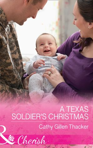 A Texas Soldier's Christmas (Mills & Boon Cherish) (Texas Legacies: The Lockharts, Book 5) eBook  by