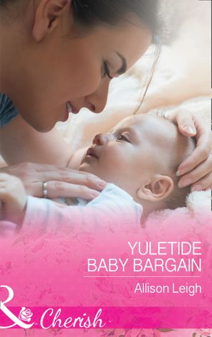 Yuletide Baby Bargain (Mills & Boon Cherish) (Return to the Double C, Book 12) eBook  by Allison Leigh