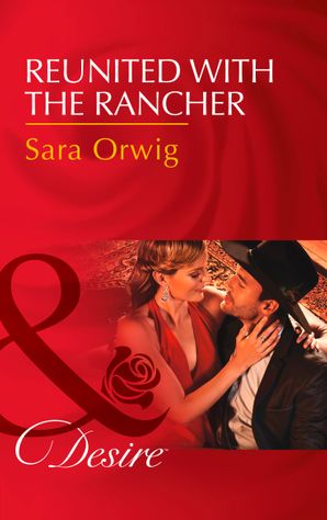 reunited-with-the-rancher-mills-and-boon-desire-texas-cattlemans-club-blackmail-book-3