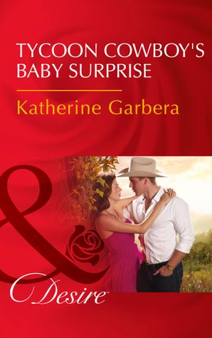 tycoon-cowboys-baby-surprise-mills-and-boon-desire-the-wild-caruthers-bachelors-book-1