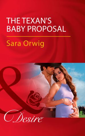 the-texans-baby-proposal-mills-and-boon-desire-callahans-clan-book-4