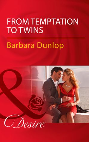From Temptation To Twins (Mills & Boon Desire) (Whiskey Bay Brides, Book 1) eBook  by