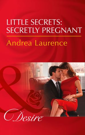 Little Secrets: Secretly Pregnant (Mills & Boon Desire