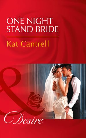 One Night Stand Bride (Mills & Boon Desire) (In Name Only, Book 2) eBook  by Kat Cantrell