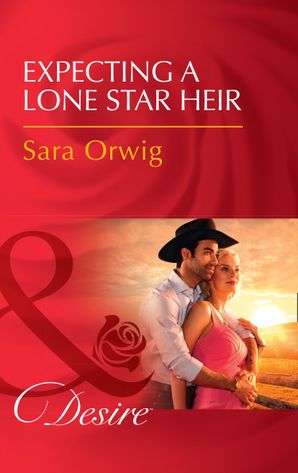 expecting-a-lone-star-heir-mills-and-boon-desire-texas-promises-book-1