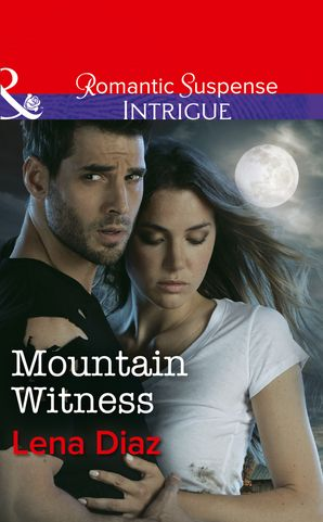 Mountain Witness (Mills & Boon Intrigue) (Tennessee SWAT, Book 1) eBook  by Lena Diaz