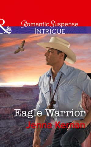 Eagle Warrior (Mills & Boon Intrigue) eBook  by Jenna Kernan