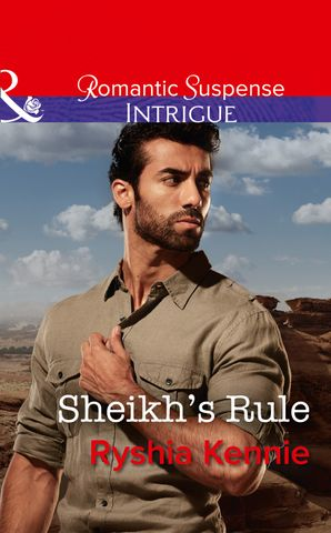 Sheikh's Rule (Mills & Boon Intrigue) (Desert Justice, Book 1) eBook  by Ryshia Kennie