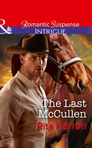 The Last Mccullen (Mills & Boon Intrigue) (The Heroes of Horseshoe Creek, Book 6) eBook  by Rita Herron