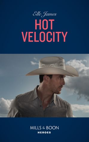 Hot Velocity (Mills & Boon Intrigue) (Ballistic Cowboys, Book 4) eBook  by Elle James