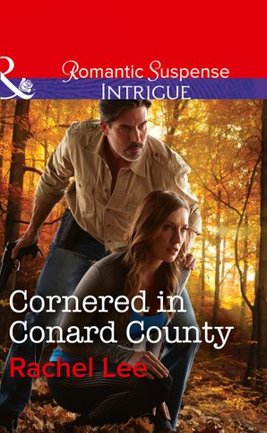 Cornered In Conard County (Mills & Boon Intrigue) (Conard County: The Next Generation, Book 35) eBook  by Rachel Lee