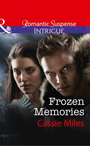 Frozen Memories (Mills & Boon Intrigue) eBook  by Cassie Miles