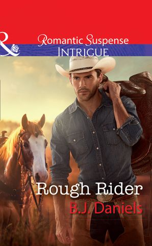 Rough Rider (Mills & Boon Intrigue) (Whitehorse, Montana: The McGraw Kidnapping, Book 3) eBook  by B.J. Daniels