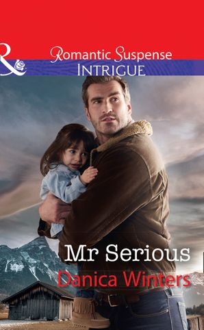 Mr Serious (Mills & Boon Intrigue) (Mystery Christmas, Book 2) eBook  by Danica Winters