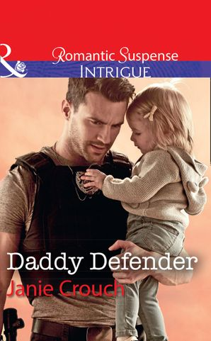 Daddy Defender (Mills & Boon Intrigue) (Omega Sector: Under Siege, Book 1) eBook  by Janie Crouch