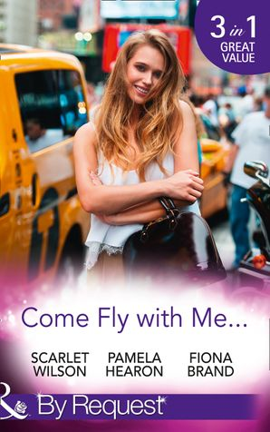 Come Fly With Me...: English Girl in New York / Moonlight in Paris (Taylor's Grove, Kentucky, Book 1) / Just One More Night (The Pearl House, Book 5) (Mills & Boon By Request)
