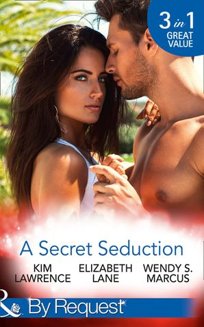 A Secret Seduction: A Secret Until Now / A Sinful Seduction / Secrets of a Shy Socialite (Mills & Boon By Request)