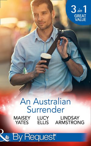 An Australian Surrender: Girl on a Diamond Pedestal / Untouched by His Diamonds / A Question Of Marriage (Mills & Boon By Request) eBook  by Maisey Yates