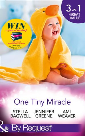 One Tiny Miracle: Branded with his Baby / The Baby Bump / An Accidental Family (Mills & Boon By Request) eBook  by Stella Bagwell