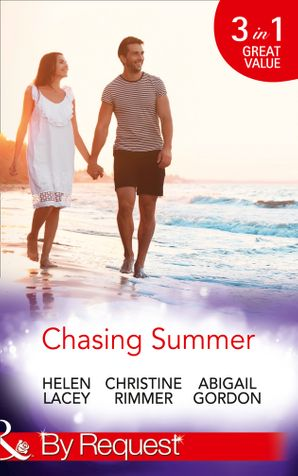 Chasing Summer: Date with Destiny / Marooned with the Maverick / A Summer Wedding at Willowmere (Mills & Boon By Request) eBook  by Helen Lacey