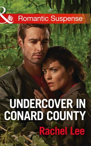 Undercover In Conard County (Mills & Boon Romantic Suspense) (Conard County: The Next Generation, Book 32) eBook  by Rachel Lee