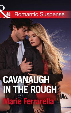 Cavanaugh In The Rough (Mills & Boon Romantic Suspense) (Cavanaugh Justice, Book 33) eBook  by Marie Ferrarella