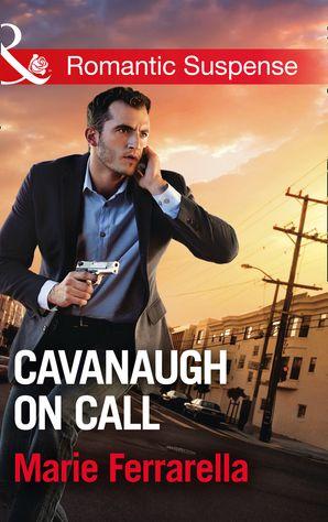 Cavanaugh On Call (Mills & Boon Romantic Suspense) (Cavanaugh Justice, Book 34) eBook  by Marie Ferrarella