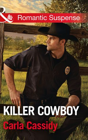 Killer Cowboy (Mills & Boon Romantic Suspense) (Cowboys of Holiday Ranch, Book 6) eBook  by Carla Cassidy