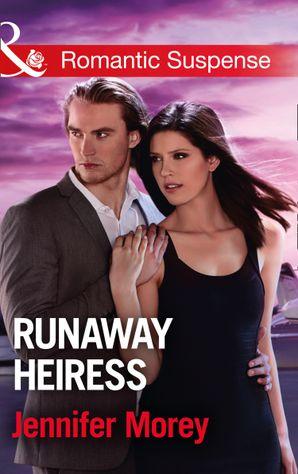 Runaway Heiress (Mills & Boon Romantic Suspense) (Cold Case Detectives, Book 5) eBook  by Jennifer Morey