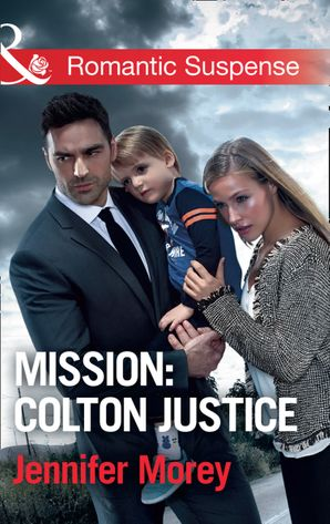 Mission: Colton Justice (Mills & Boon Romantic Suspense) (The Coltons of Shadow Creek, Book 7) eBook  by Jennifer Morey
