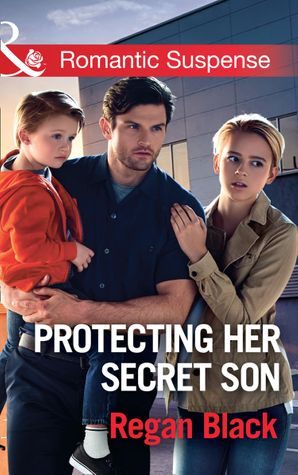Protecting Her Secret Son (Mills & Boon Romantic Suspense) (Escape Club Heroes, Book 3) eBook  by Regan Black