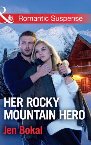 Her Rocky Mountain Hero (Mills & Boon Romantic Suspense) (Rocky Mountain Justice, Book 3) eBook  by Jen Bokal