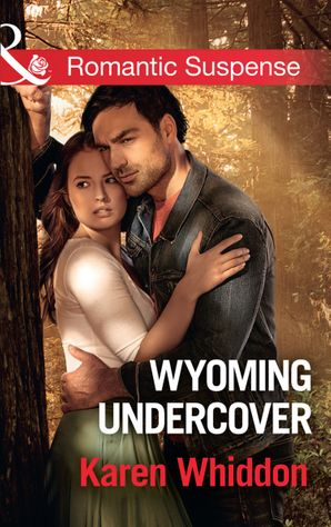 Wyoming Undercover (Mills & Boon Romantic Suspense) eBook  by Karen Whiddon