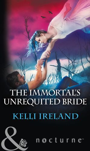 The Immortal's Unrequited Bride (Mills & Boon Nocturne) eBook  by Kelli Ireland
