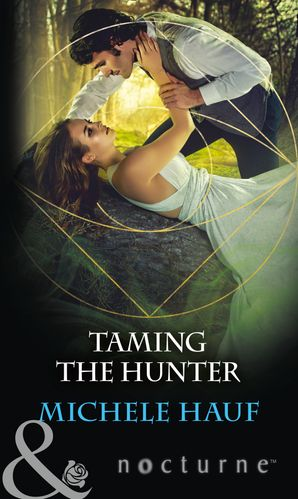 Taming The Hunter (Mills & Boon Nocturne) eBook  by Michele Hauf
