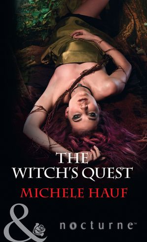The Witch's Quest (Mills & Boon Nocturne) (The Decadent Dames, Book 2) eBook  by Michele Hauf
