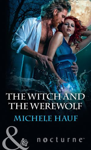 the-witch-and-the-werewolf-mills-and-boon-nocturne-the-decadent-dames-book-3
