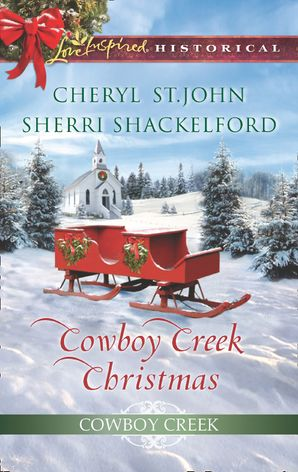 Cowboy Creek Christmas: Mistletoe Reunion (Cowboy Creek) / Mistletoe Bride (Cowboy Creek) (Mills & Boon Love Inspired Historical)